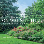 On Walnut Hill: Four Seasons of a Maryland Garden